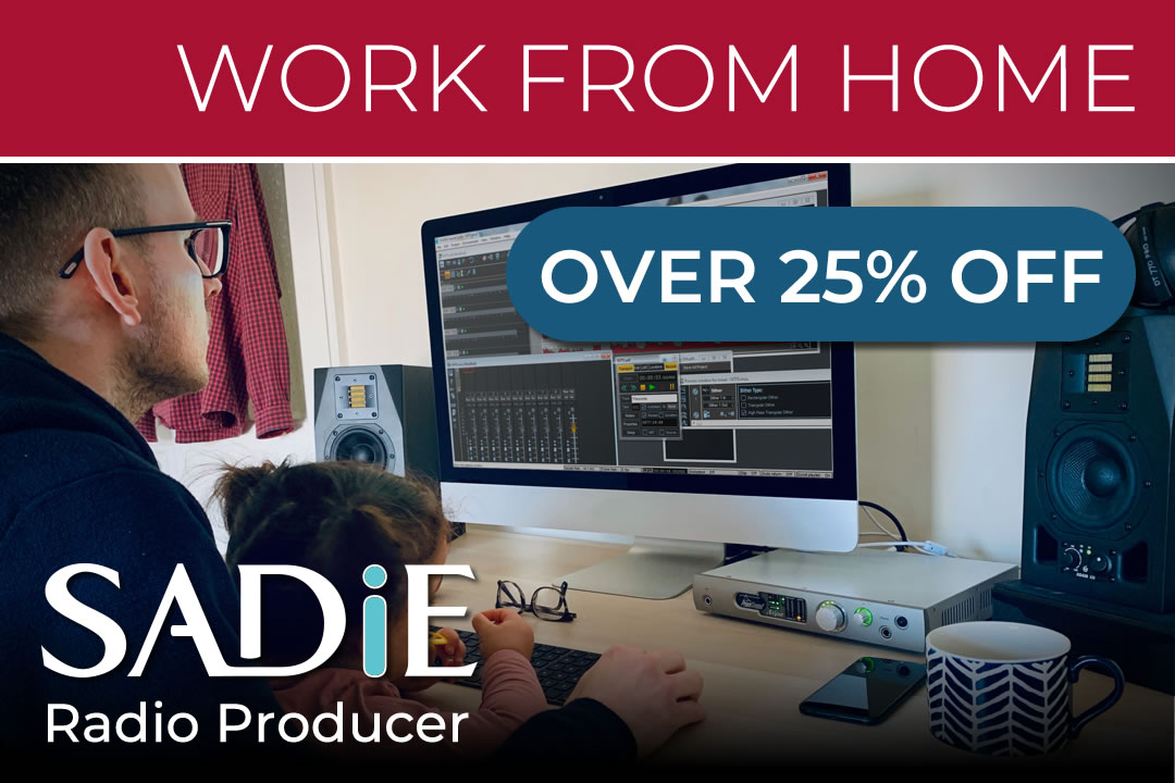 Work from home - SADiE Radio Producer: 25% Off
